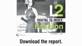 L2 Digital IQ Index: Fashion— The Video