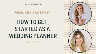 HOW TO GET STARTED AS A WEDDING PLANNER WITH WEDDING PLANNERS ASHLEY PIGOTT & MELISSA BAUM