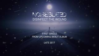Video Noisebleed - Disinfect the Wound (single 2017)