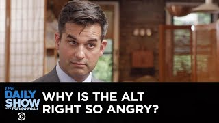 Why Is the Alt-Right So Angry? | The Daily Show