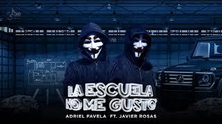 Adriel Favela- La Escuela No Me Gustó feat. Javier Rosas (Radio Edit)