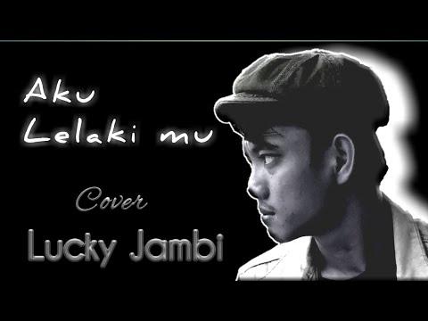 Aku Lelaki mu - cover by lucky jambi ft Galery band