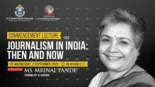 JSJC Commencement Lecture on Journalism in India: Then and Now by Ms. Mrinal Pande
