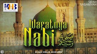 Sirah Nabawiyyah ke 24 - Wafatnya Nabi Sallallahu