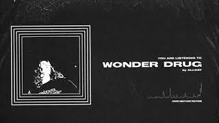 Allday   Wonder Drug