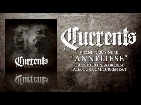 CURRENTS - Anneliese (New Song!) [HD] 2012