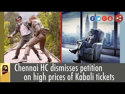 Chennai-HC-dismisses-petition-on-high-prices-of-Kabali-tickets