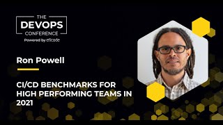 The DEVOPS Conference: CI CD benchmarks for high performing teams in 2021