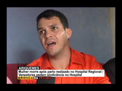 GRÁVIDA PERDE A VIDA EM PARTO NO HOSPITAL REGIONAL DE ARIQUEMES
