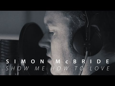 "Simon McBride ""Show Me How To Love"" Official Music Video"