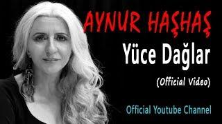 Aynur Haşhaş - Yüce Dağlar Türküsü