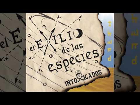 Intoxicados - 04 Pila Pila (El exilio de las especies)