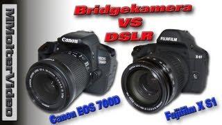 Bridgekamera VS DSLR / Fujifilm X S1 VS  Canon EOS 700D