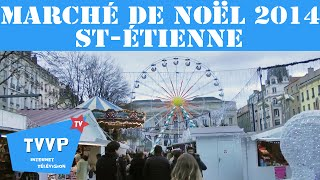 preview picture of video 'Marché de Noël 2014 de Saint-Étienne - TVVP'