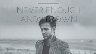 Never Enough - Andy Brown (Lyrics Video)