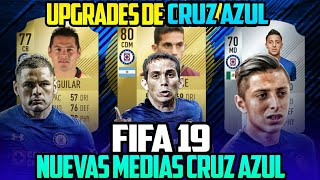 UPGRADES Cruz Azul FIFA 19 - Nuevas Medias de la Maquina FIFA 19