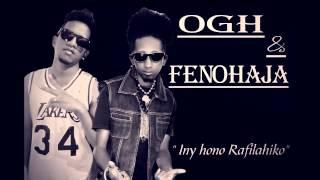 OGH & FENOHAJA  Iny Hono Rafilahiko