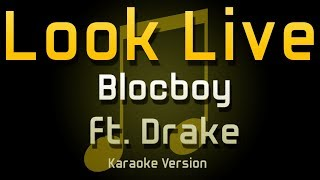 BlocBoy JB - Look alive ft. Drake (Karaoke)