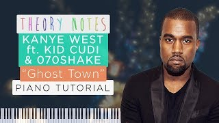 How To Play Kanye West - Ghost Town Ft. Kid Cudi & 070 Shake | Theory Notes Piano Tutorial