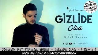 Doğukan Bey Ft.Bilal Sonses - Gizlide Olsa - ( Remix )
