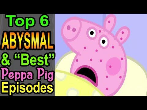 """Top 6 Abysmal & """"Best"""" Peppa Pig Episodes"""