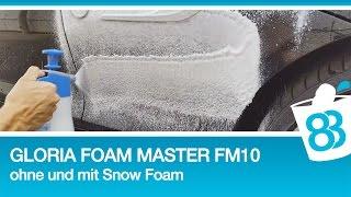 Schaumsprüher Test: Gloria Foam Master FM 10 Test ohne und mit Snow Foam und Shampoo