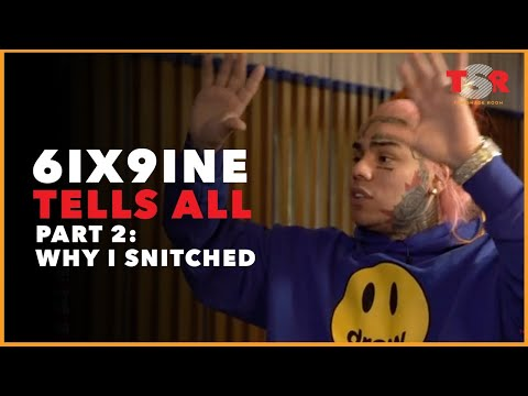 6ix9ine Tell All Part 2: WHY I SNITCHED