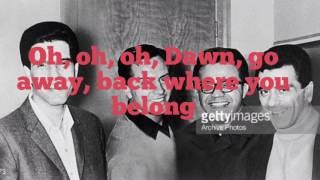 Dawn (Go Away) - The Four Seasons - Lyrics