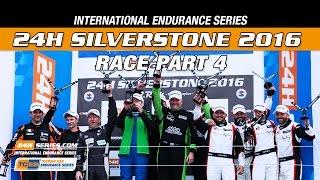 24H_Series - Silverstone2016 Full Race Part 4