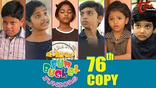 Fun Bucket JUNIORS | Episode 76 | Kids Funny Videos | Comedy Web Series | By Sai Teja - TeluguOne