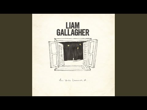 Liam Gallagher || All Youre Dreaming Of