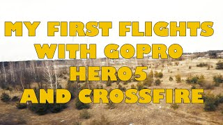 FPV FREESTYLE   MY FIRST FLIGHTS WITH GOPRO HERO5 AND CROSSFIRE   WELCOME TO MY WORLD - EMAX HAWK 5