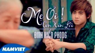 Mẹ Ơi! Con Xin Lỗi - Đinh Kiến Phong