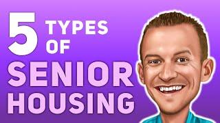 5 Types of Senior Housing