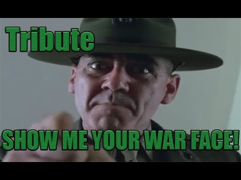 Show Me Your War Face, Full Metal Jacket (Tribute to Sergeant R. Lee Ermey)