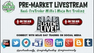Pre-Market Live-stream 📡 The Mojo Day Trading Show