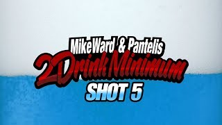 2 Drink Minimum - Shot 5