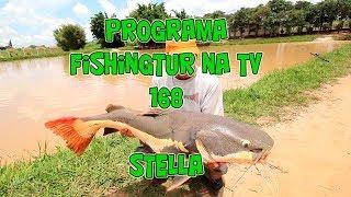 Programa Fishingtur na TV 168 - Pesqueiro Stella