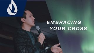 Embracing Your Cross