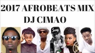 2017 AFROBEATS / NAIJA MIX - DJ CIMAO