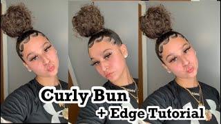 CURLY BUN + EDGE TUTORIAL