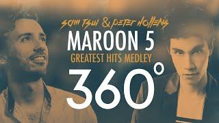360°A Cappella MAROON 5 Medley!!! (Sam Tsui + Peter Hollens)
