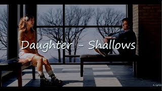 Daughter   Shallows (Lyrics) [Five Feet Apart]