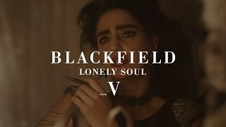 Blackfield - Lonely Soul (from V)