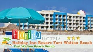 Holiday Inn Resort Fort Walton Beach - Fort Walton Beach Hotels, Florida