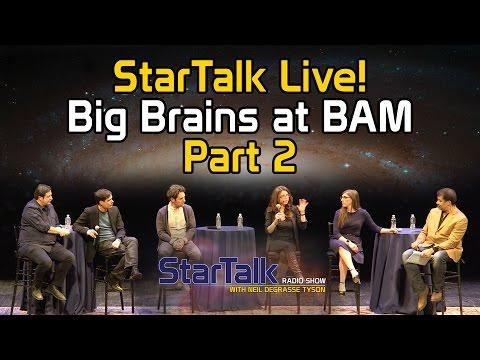 StarTalk Live! Big Brains at BAM (Part 2)