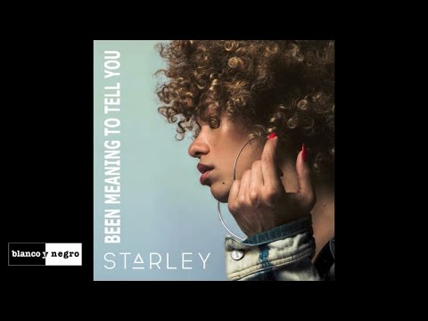 Been Meaning To Tell You - Starley