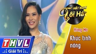 THVL | Hãy nghe tôi hát 2017 - Khúc tình nồng - Hồng Mơ