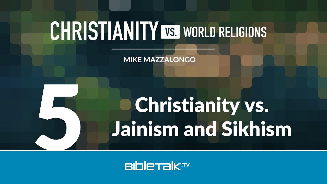 5. Christianity vs. Jainism and Sikhism