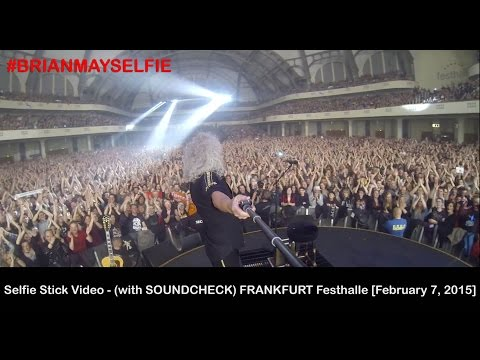 Selfie Stick Video (with SOUNDCHECK) - FRANKFURT Festhalle [February 7, 2015] - Brian May